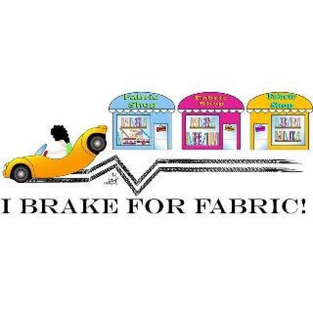 Window Decal - I Brake for Fabric