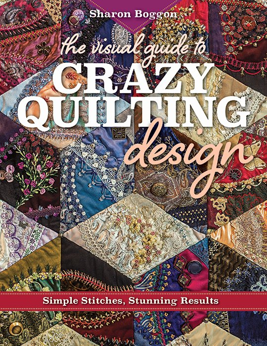 The Visual Guide to Crazy Quilting Designs