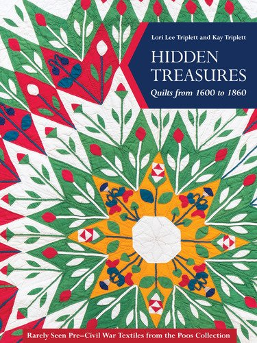 Hidden Treasures, Quilts from 1600 to 1860