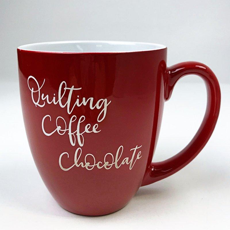 Bistro Mug - Quilting, Coffee, Chocolate