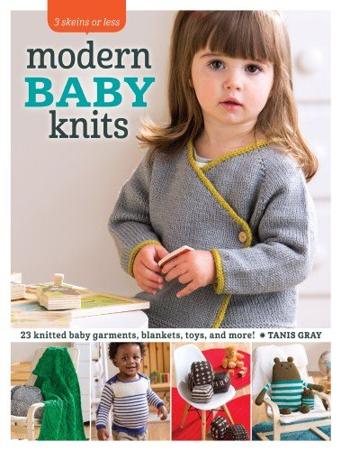 3 Skeins or Less: Modern Baby Knits