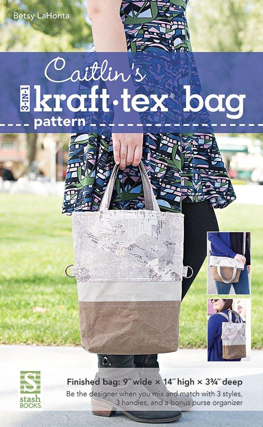 Caitlin's 3-in-1 Kraft-Tex Bag Pattern