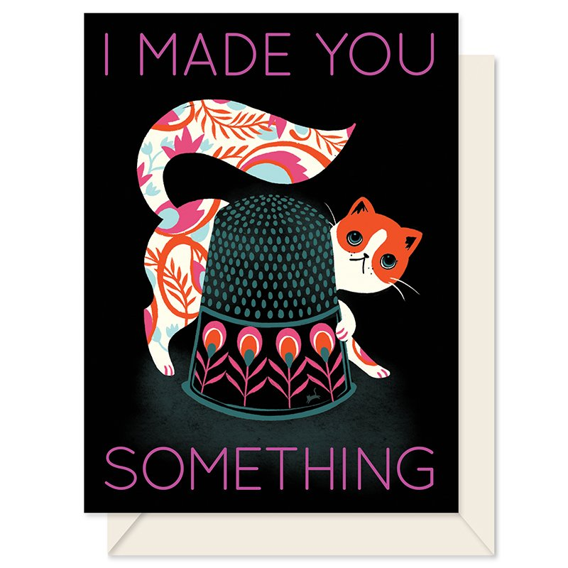 I Made You Something Card - Thimble Cat