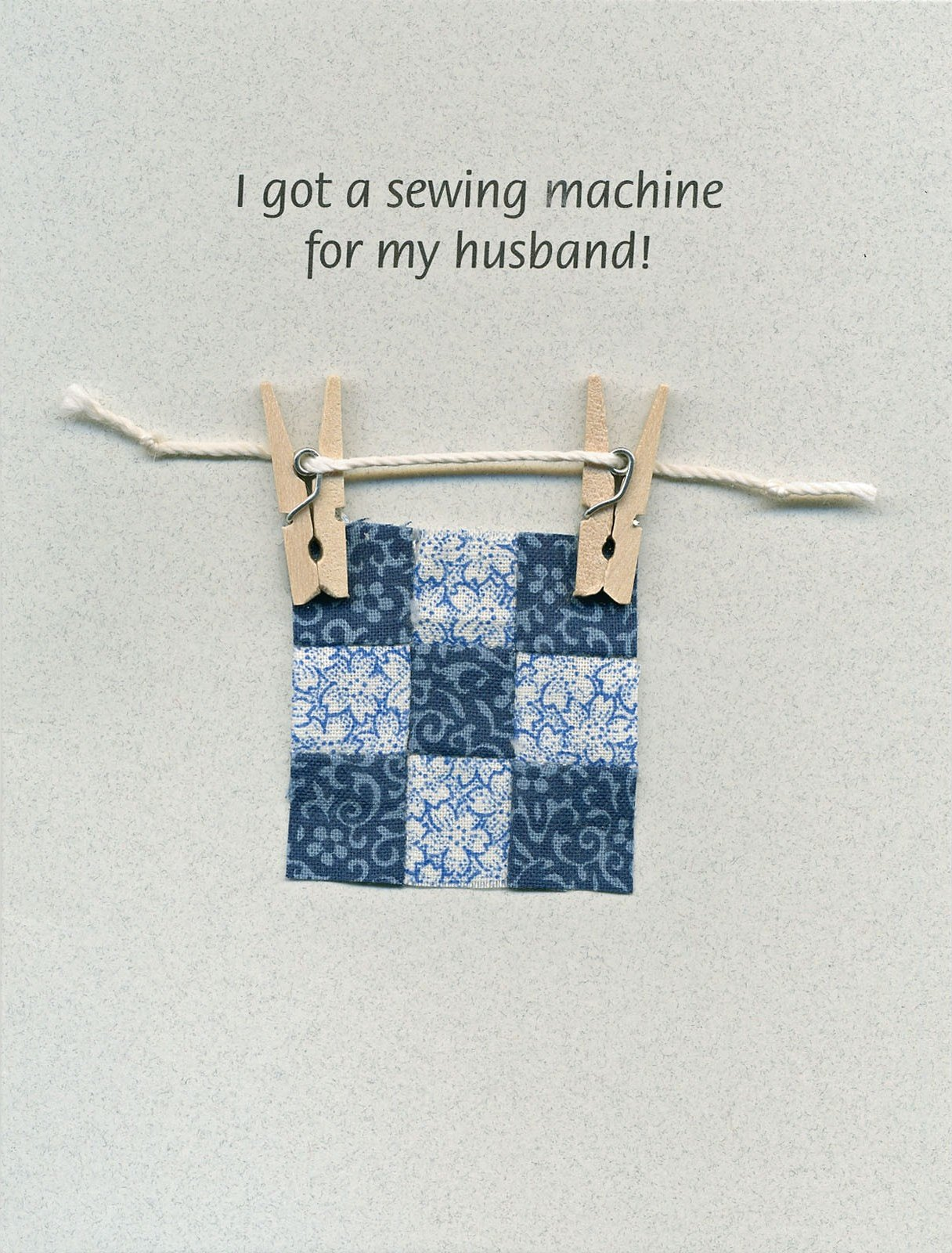 Note Card - I Got A Sewing Machine For My Husband