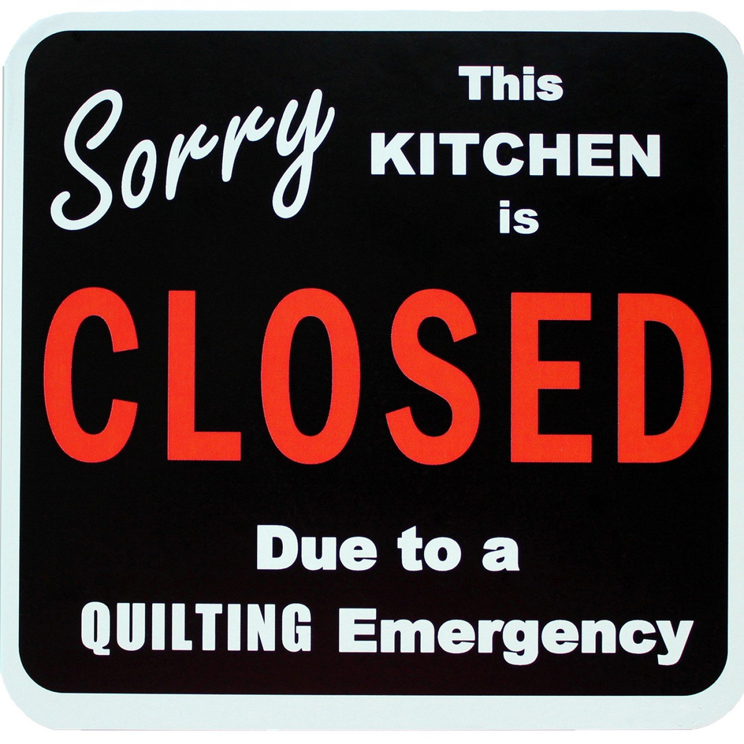 Sorry Kitchen is CLOSED Magnet