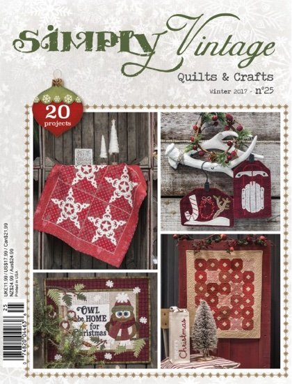 Simply Vintage No. 25 Quilts & Crafts Magazine - Winter 2017