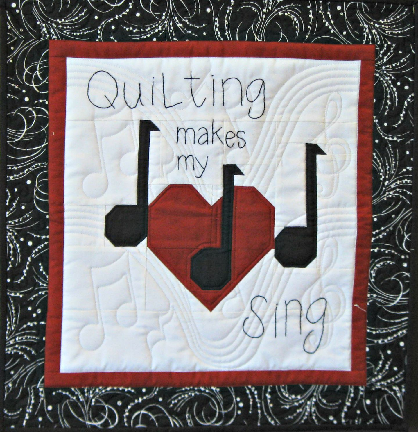 Quilting Makes My Heart Sing