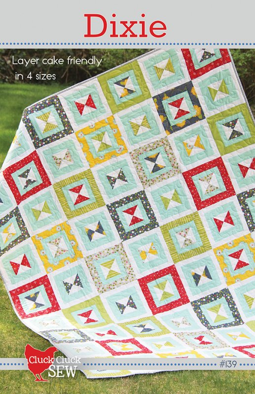 Dixie Quilt Pattern by Cluck Cluck Sew -1/4 Yd Cuts or Layer Cake - 4 Sizes - CCS#139