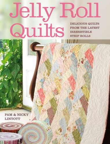 Jelly Roll Quilts - by  Pam & Nicky Lintott - # Z2175  - Softcover - 128 Pages