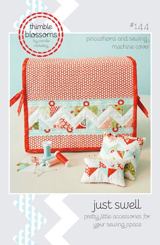 Just Swell by Camille Roskelley for Thimble Blossoms TB144