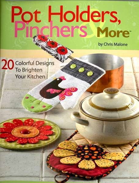 Pot Holders, Pinchers & More by Chris Malone #151044 - Annie's Quilting