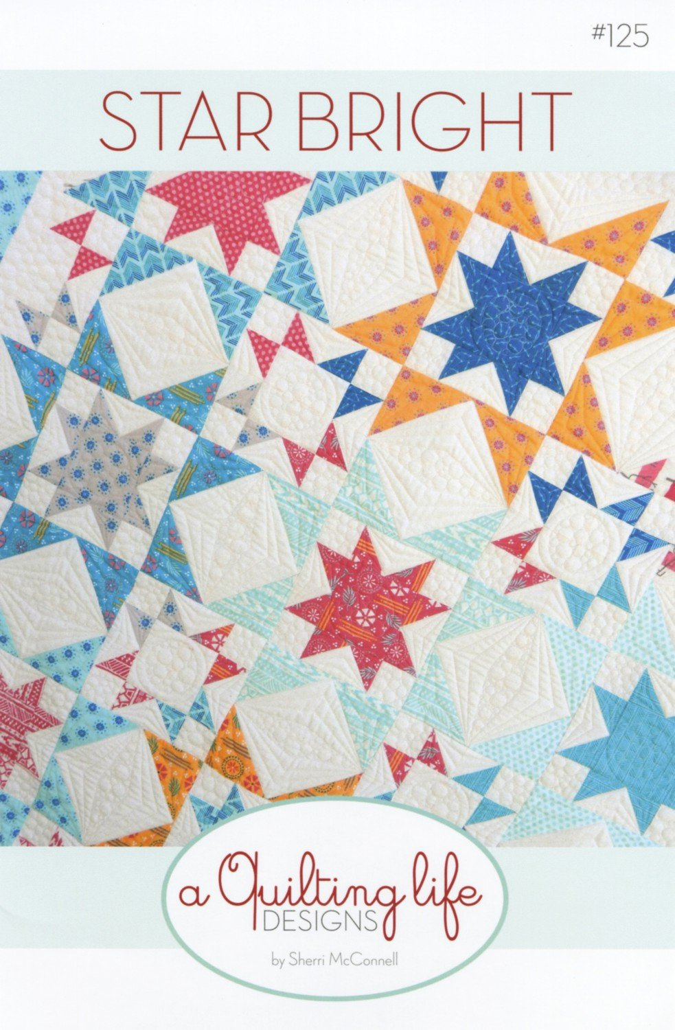 Star Bright by Sherri McConnell for A Quilting Life Designs QLD125