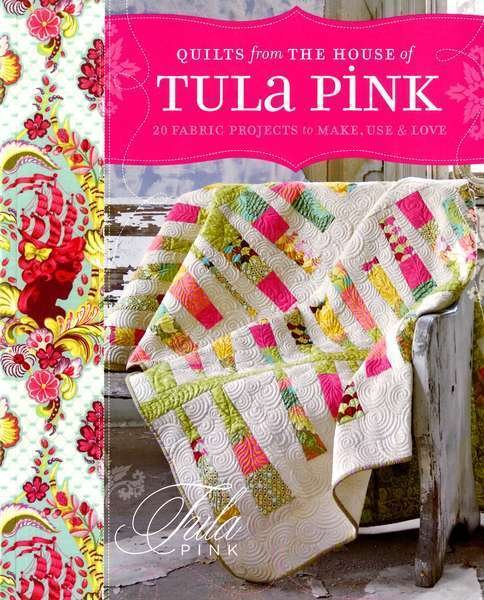 Quilts From the House of Tula Pink by Tula Pink #W1583