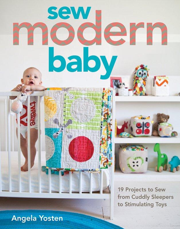Sew Modern Baby by Angela Yosten 10940.