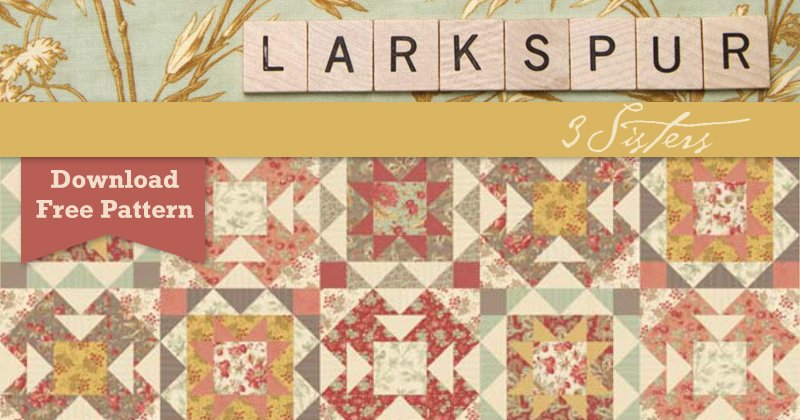 Larkspur by 3 Sisters for Moda Free Pattern Download
