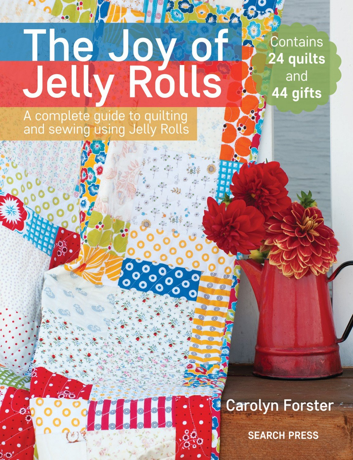 The Joy of Jelly Rolls by Carolyn Forster SP-470