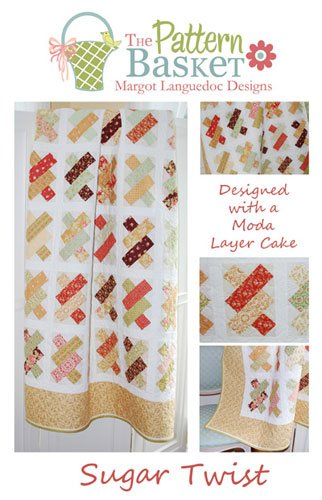 Sugar Twists by The Pattern Basket #TPB 0918  Quilt Pattern Layer Cake Friendly