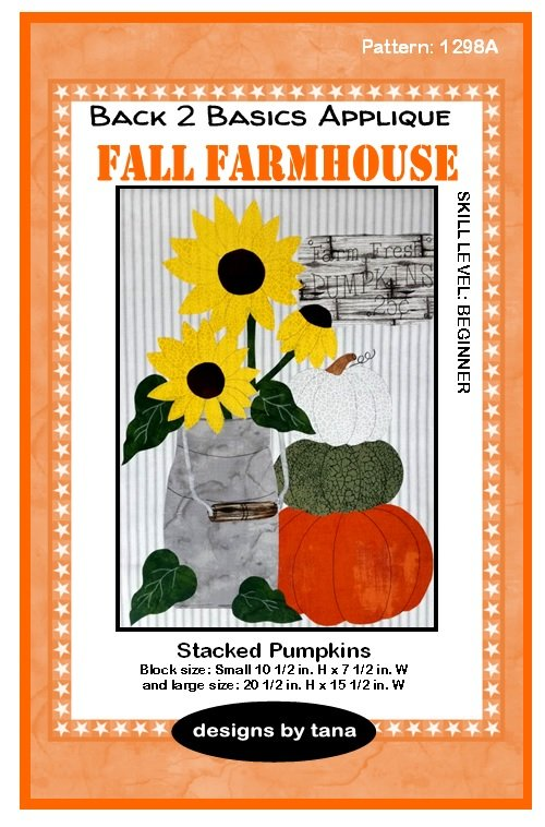 1298A Fall Farmhouse~Stacked Pumpkins applique pattern