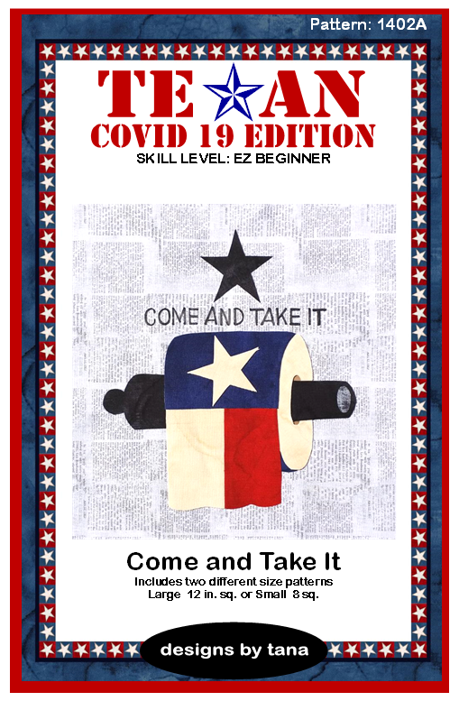 1402A Texan COVID 19 Edition ~ Come and Take It