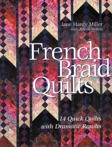 French Braid Quilts<br/>Jane Hardy Miller