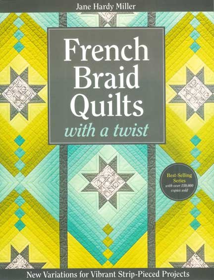 French Braid Quilts w/a Twist<br/>Jane Hardy Miller