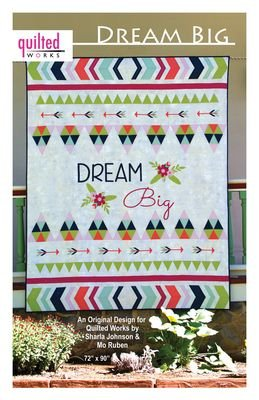 Dream Big<br/>Quilted Works