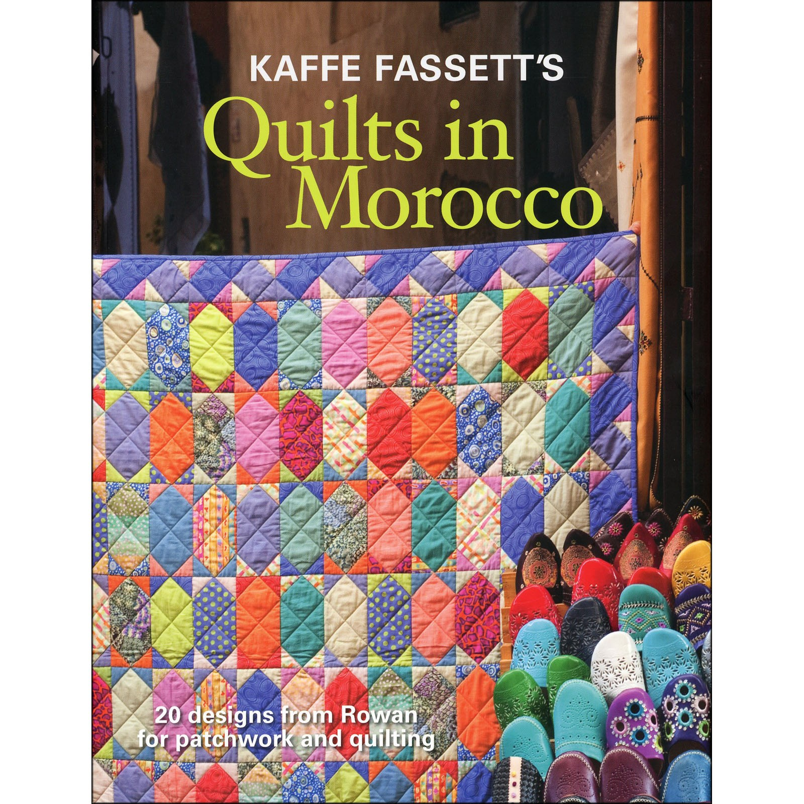 Kaffe Fassett's Quilts In Morocco<br/>Taunton