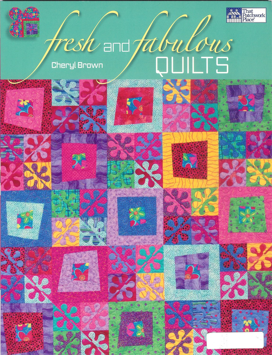 Fresh and Fabulous Quilts<br/>Cheryl Brown