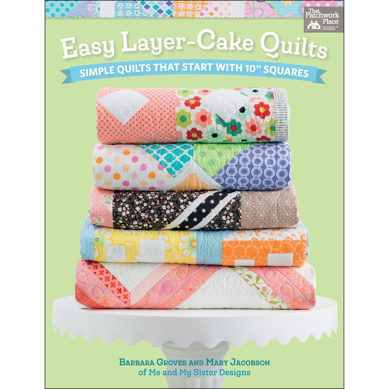 Easy Layer Cake Quilts<br/>B. Groves & M. Jacobson