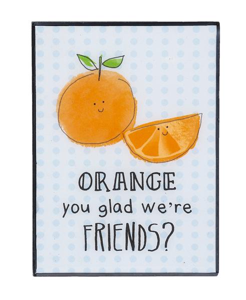 Ganz Mini Plaque Orange you glad we're Friends?