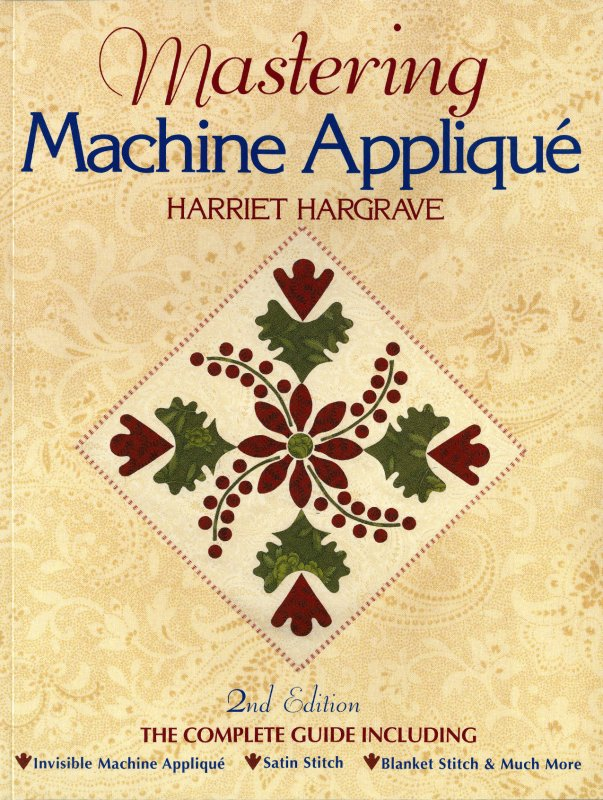 Mastering Machine Applique - 10261 - MAY BE RESTOCKED UPON REQUEST