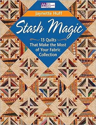 Stash Magic: 13 Quilts That Make the Most of Your Fabric Collection - 45077