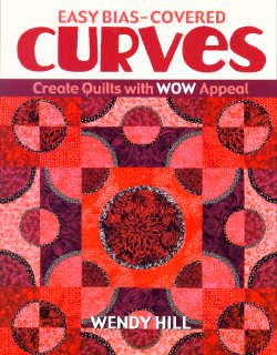 Easy Bias-Covered Curves: Create Quilts with WOW Appeal - (EBCC)