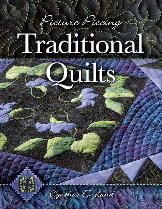 Picture Piecing Traditional Quilts by Cynthia England - 8003 - MAY BE RESTOCKED UPON REQUEST