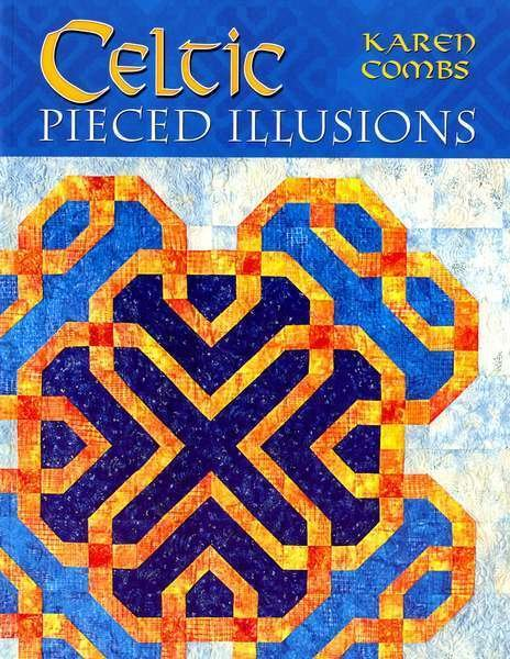 Celtic Pieced Illusions (Softcover) - AQS7014 - MAY BE RESTOCKED UPON REQUEST