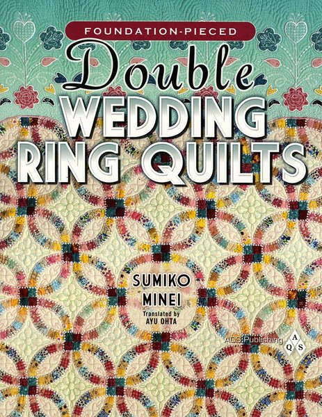 *Foundation Pieced Double Wedding Ring Quilts - AQS8765