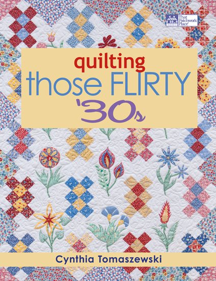 Quilting Those Flirty 30's - (B1020)