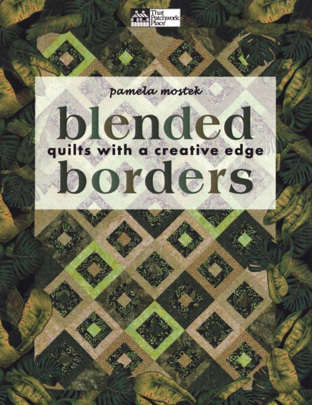 Blended Borders: Quilts with a Creative Edge - B926T