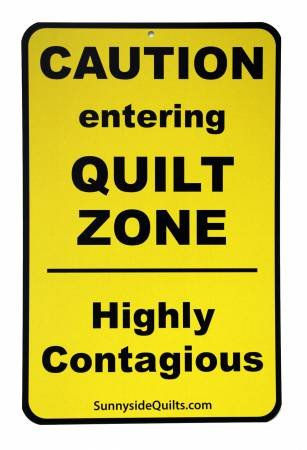 Caution Entering Quilt Zone 5-1/2in x 8-1/2in Sign - CAU001