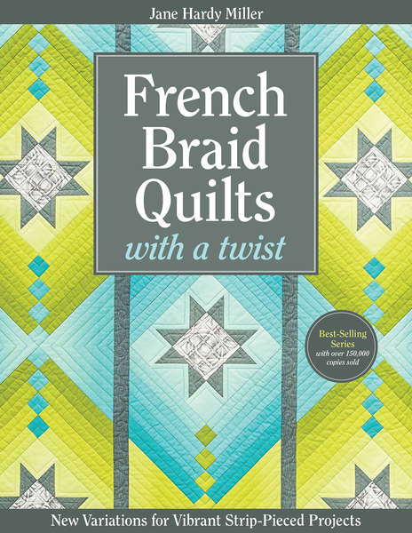 French Braid Quilts with a Twist - 30% OFF
