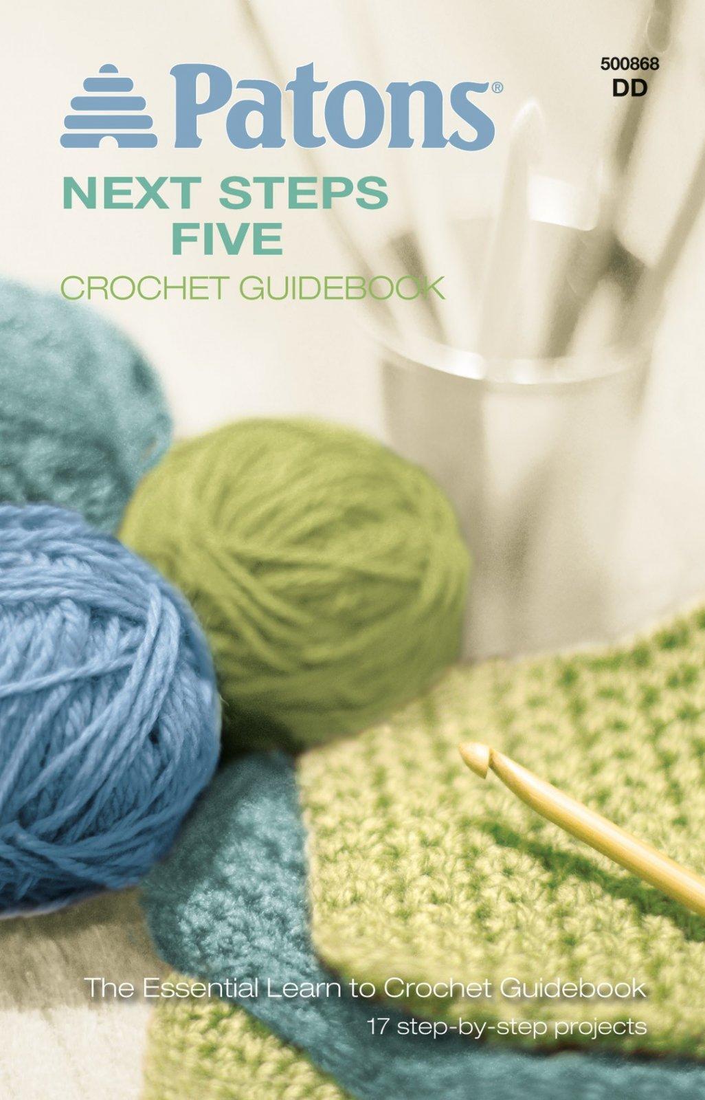 Crochet Guidebook - Patons Next Steps 5