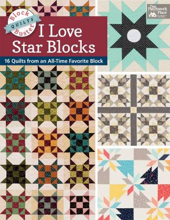 Block Buster Quilts:I Love Star