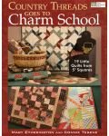 *Country Threads Goes to Charm School by Mary Etherington and Connie Tesene