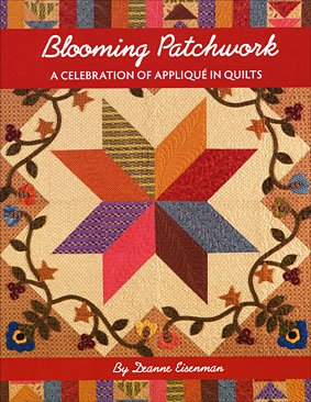 *Blooming Patchwork by Deanne Eisenman