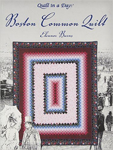 *Boston Common Quilt by Eleanor Burns
