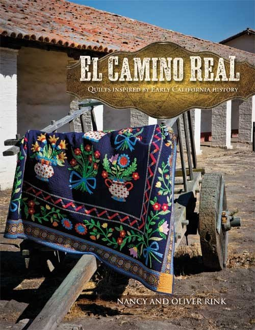 El Camino Real: Quilts Inspired by Early California History