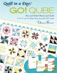 Quilt in a Day Go! Qube