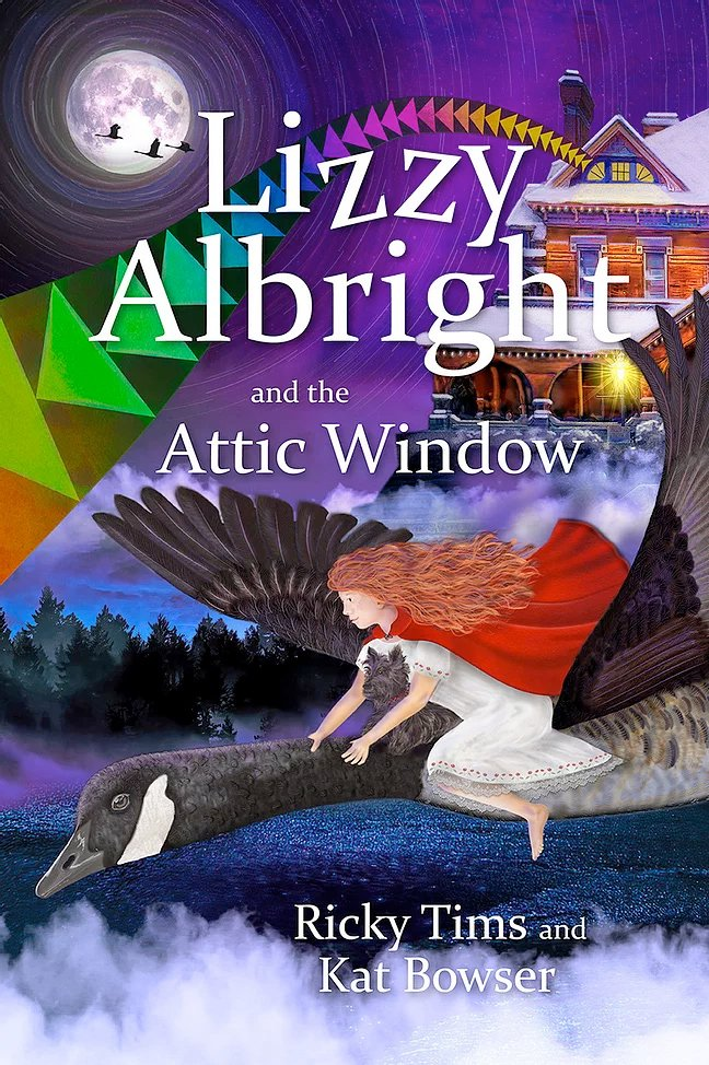 Lizzy Albright and the Attic Window by Ricky Tims and Kat Bowser