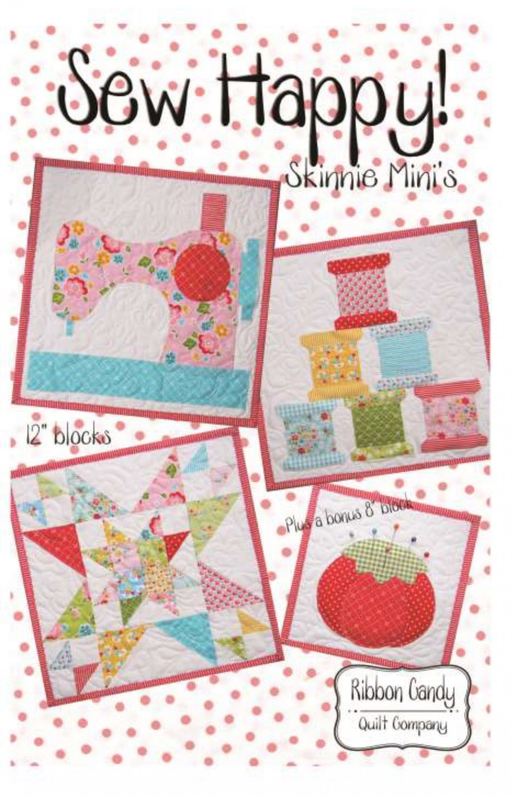 Sew Happy by Ribbon Candy Quilts