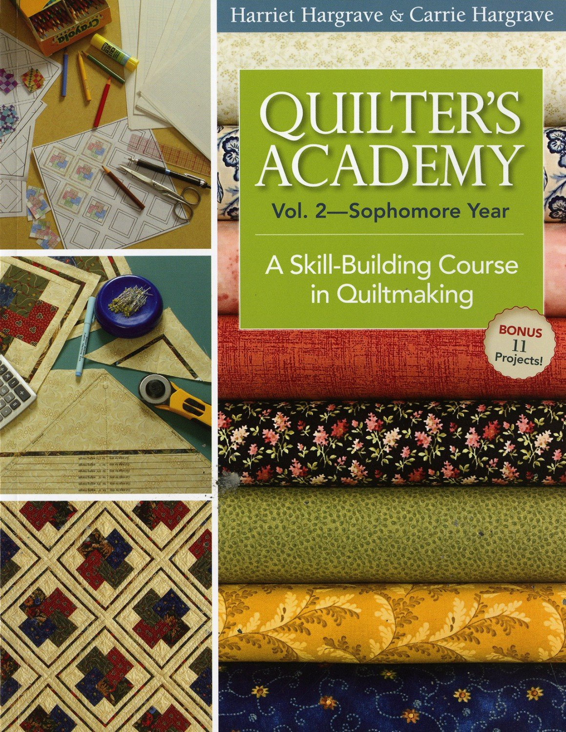 Quilters Academy  Vol. 2 Sophomore Year by Harriet and Carrie Hargrave